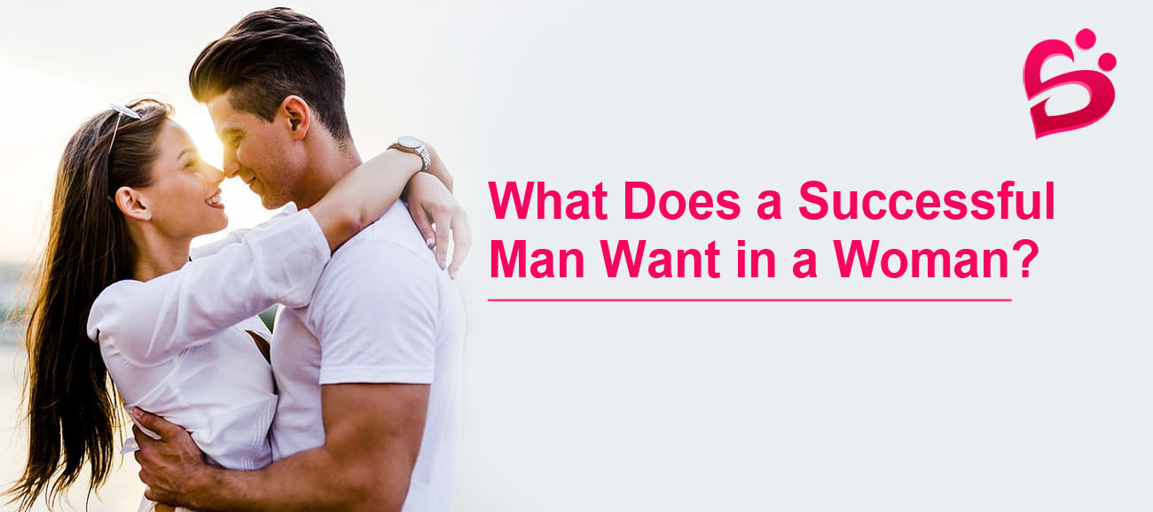 What Does a Successful Man Want in a Woman