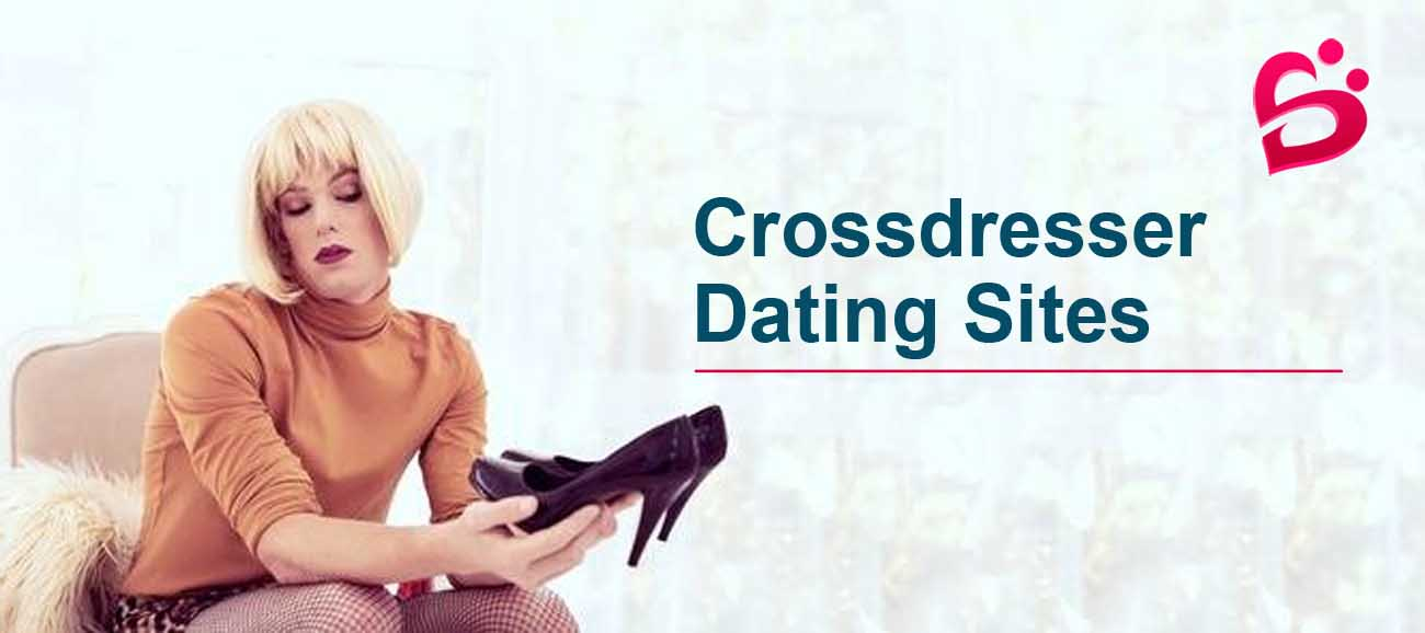 Best Crossdresser Dating Sites